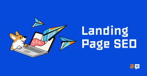 How to Create & Optimize Landing Pages for SEO (Step-by-Step Guide)